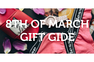 8-th OF MARCH GIFT GUIDE